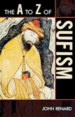 The A to Z of Sufism af John Renard