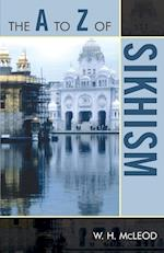 The A to Z of Sikhism (The a to Z Guide Series, nr. 45)