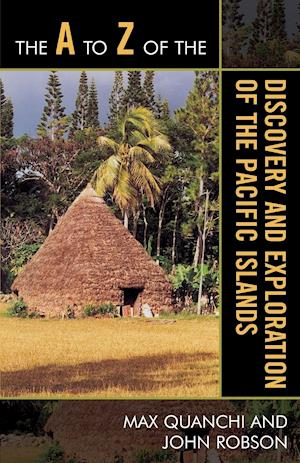 A to Z of the Discovery and Exploration of the Pacific Islands