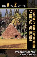 The A to Z of the Discovery and Exploration of the Pacific Islands (The a to Z Guide Series, nr. 47)