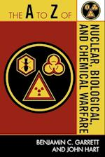 The A to Z of Nuclear, Biological and Chemical Warfare (The a to Z Guide Series, nr. 90)