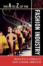 The A to Z of the Fashion Industry (The a to Z Guide Series, nr. 96)