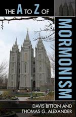 A to Z of Mormonism af Thomas G Alexander