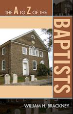 A to Z of the Baptists (The a to Z Guide Series)