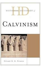 Historical Dictionary of Calvinism (Historical Dictionaries of Religions, Philosophies, and Movements Series)