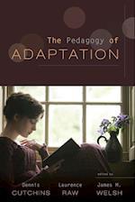 The Pedagogy of Adaptation af Dennis Cutchins, James M Welsh, Laurence Raw