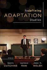 Redefining Adaptation Studies af Laurence Raw, James M Welsh, Dennis Cutchins