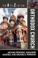 The A to Z of the Orthodox Church (The a to Z Guide Series)