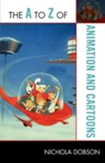 The A to Z of Animation and Cartoons (The a to Z Guide Series, nr. 194)