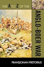 The A to Z of the Anglo-Boer War (The a to Z Guide Series, nr. 200)