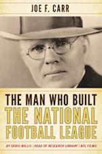 Man Who Built the National Football League af Chris Willis