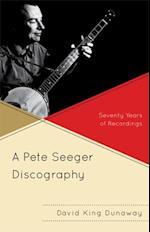Pete Seeger Discography af David King Dunaway