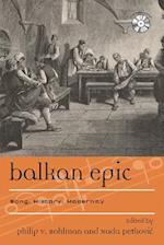 Balkan Epic (Europea: Ethnomusicologies & Modernities, nr. 11)
