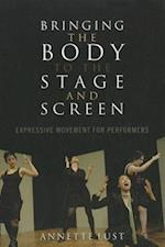 Bringing the Body to the Stage and Screen