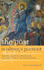 The Past Is Always Present (Europea: Ethnomusicologies and Modernities, nr. 13)