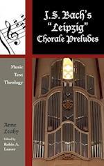 J. S. Bach's Leipzig Chorale Preludes (Contextual Bach Studies, nr. 3)