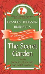 Frances Hodgson Burnett's The Secret Garden (Children's Literature Association Centennial Studies, nr. 6)