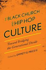 Black Church and Hip Hop Culture (African American Cultural Theory and Heritage)