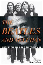 Beatles and McLuhan af Thomas Macfarlane