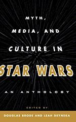 Myth, Media, and Culture in Star Wars