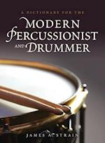 A Dictionary for the Modern Percussionist and Drummer (Dictionaries for the Modern Musician)