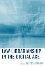 Law Librarianship in the Digital Age af Ellyssa Kroski