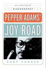 Pepper Adams' Joy Road (Studies in Jazz, nr. 69)