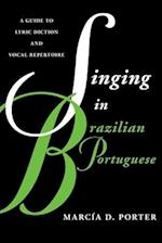 Singing in Brazilian Portuguese (Guides to Lyric Diction)