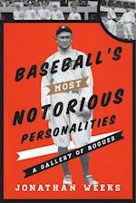 Baseball's Most Notorious Personalities af Jonathan Weeks