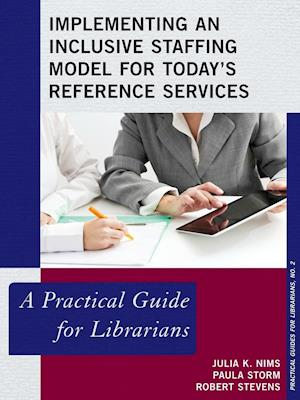 Implementing an Inclusive Staffing Model for Today's Reference Services