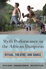 Myth Performance in the African Diasporas