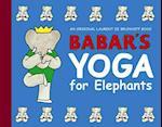 Babar's Yoga for Elephants af Laurent de Brunhoff