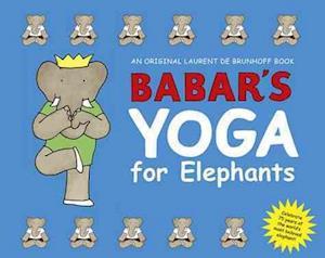 Bog, hardback Babar's Yoga for Elephants (Small Edition) af Laurent de Brunhoff