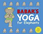 Babar's Yoga for Elephants (Small Edition)
