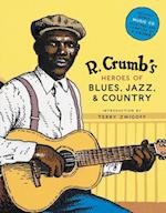 R.Crumb's Heroes of Blues, Jazz and Country (with CD) af David A Jasen, R Crumb, Richard Nevins