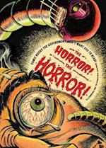 Horror! The Horror! : Comics Our Government Saved You from