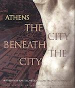 Athens the City Beneath the City