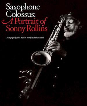 Bog, hardback Saxophone Colossus: A Portrait of Sonny Rollins af John Abbott, Bob Blumenthal