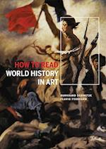 How to Read World History in Art (How to Read)