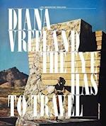 Diana Vreeland: The Eye Has to Travel af Lisa Immordino Vreeland, Judith Thurman, Judith Clark