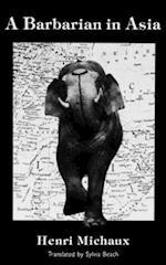 A Barbarian in Asia af Henri Michaux