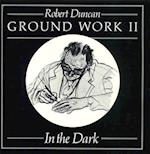 Ground Work II: In the Dark: Poetry