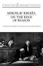 On the Edge of Reason af Miroslav Krleza