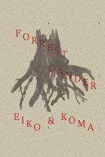 Eiko and Koma af Forrest Gander
