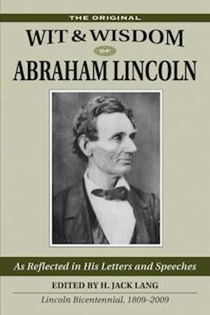 Bog, paperback Original Wit and Wisdom of Abraham Lincoln af H. Jack Lang