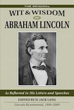 Original Wit and Wisdom of Abraham Lincoln