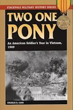 Two One Pony (Stackpole Military History Series)