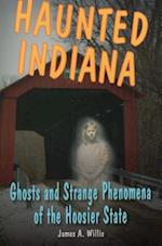Haunted Indiana af James A. Willis