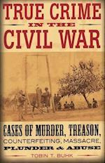 True Crime in the Civil War (True Crime)