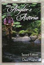 An Angler's Astoria af Dave Hughes